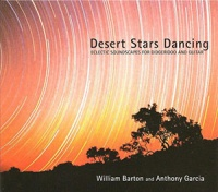 William Barton and Anthony Garcia - Desert Stars Dancing CD