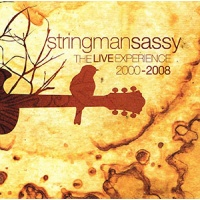 stringmansassy - The Live Experience 2000-2008 (Double CD)