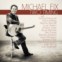 Michael Fix - Two Timing CD