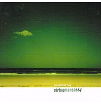 stringmansassy - Beautiful Day CD
