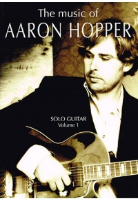 The Music of Aaron Hopper - Solo Guitar - Volume 1